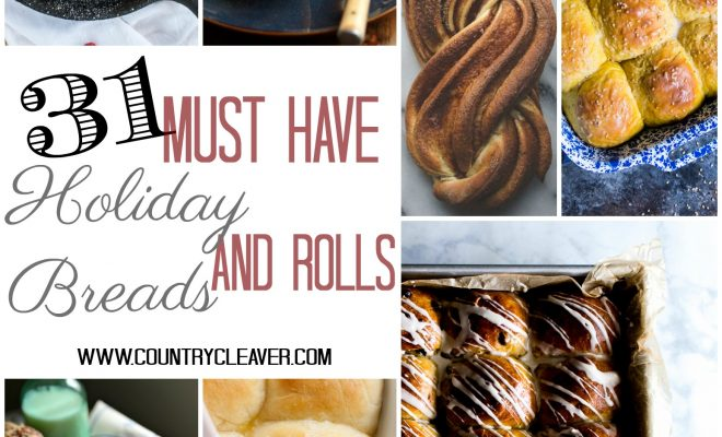 31 Must Have Holiday Breads and Rolls - www.countrycleaver.com